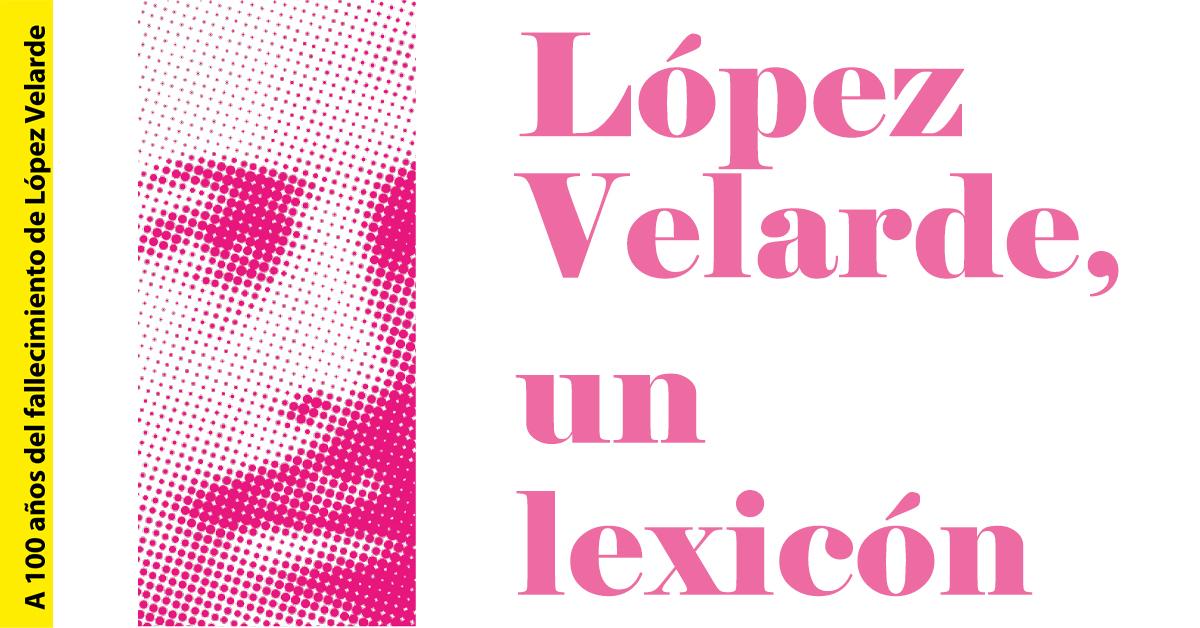 López Velarde, un lexicón