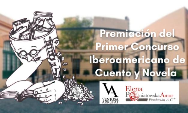 Premiación del primer Concurso Iberoamericano de cuento y novela Ventosa-Arrufat y Fundación Elena Poniatowska Amor 2020