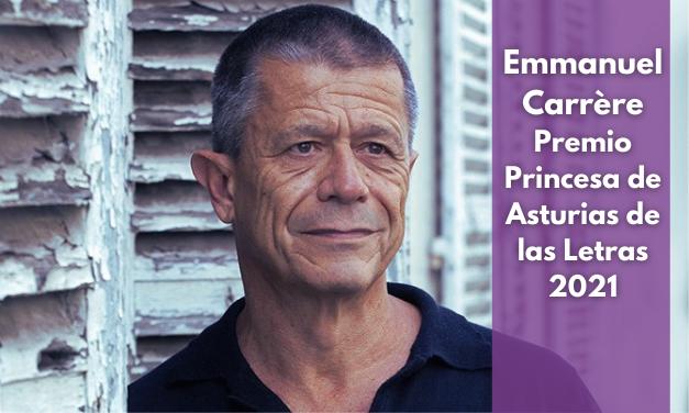 Emmanuel Carrère, Premio Princesa de Asturias 2021