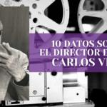 10 datos sobre el director de cine Carlos Velo