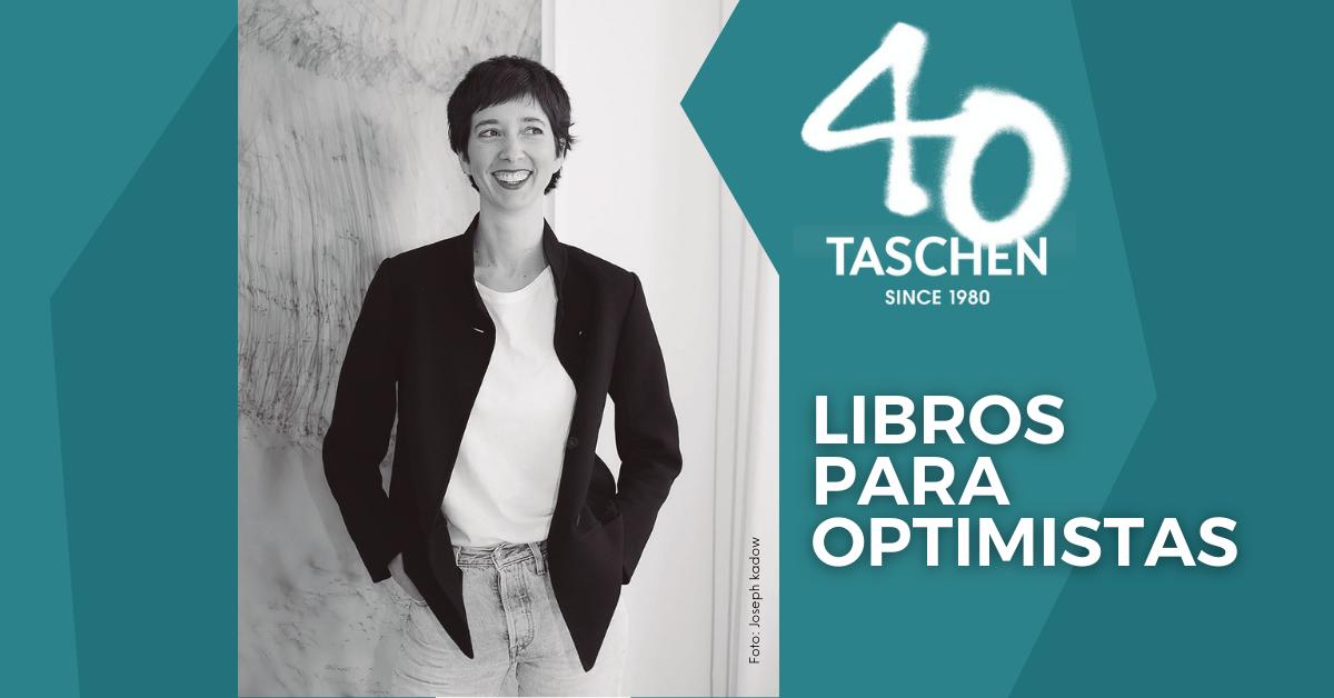 Entrevista a Marlene Taschen, libros para optimistas