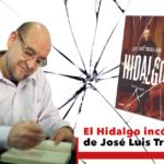 El Hidalgo incómodo de José Luis Trueba Lara, entrevista