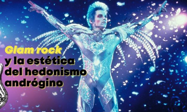 Glam rock y la estética del hedonismo andrógino