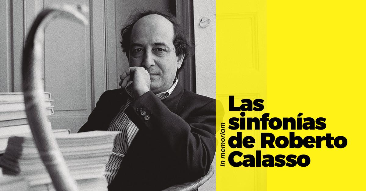 Las sinfonías de Roberto Calasso