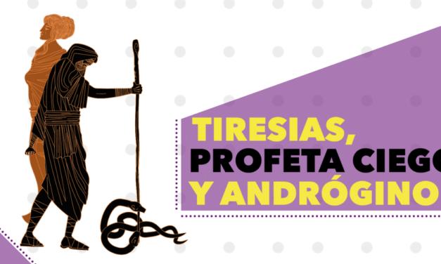 TIRESIAS, PROFETA CIEGO Y ANDRÓGINO