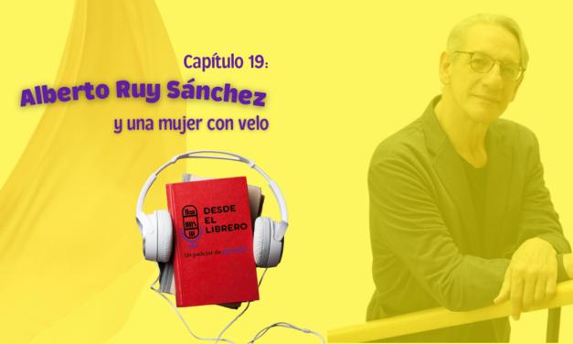 Capítulo 19: Alberto Ruy Sánchez y una mujer con velo