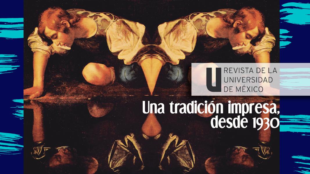 Una tradición impresa: Revista de la Universidad de México